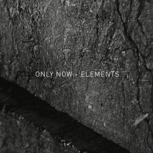 Only Now - Elements